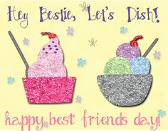 Its Catch Up With Your For A Chit Chat Gossip Session Over Ice Cream This 123Greetings Ecards BFF Best Friends Day