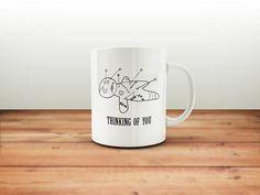 Thinking of You Mug / Funny Mug / Coffee Mug / Funny Coffee