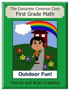 The Complete Common Core First Grade Math - A colorful book that includes activities, games and worksheets for ALL of the Common Core standards for First Grade Math. $