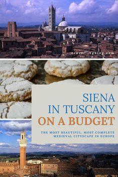 Siena in Tuscany on a Budget #Tuscany #Italy