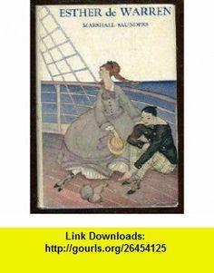 Esther de Warren The Story of a Mid-Victorian Maiden Marshall SAUNDERS ,   ,  , ASIN: B000KFX7EG , tutorials , pdf , ebook , torrent , downloads , rapidshare , filesonic , hotfile , megaupload , fileserve