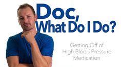 How Do I Get Off of My High Blood Pressure Medication?