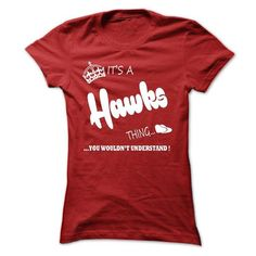 its a Hawks Thing You Wouldnt Understand  T Shirt, Hood - #gift for kids #day gift. ORDER HERE => https://www.sunfrog.com/LifeStyle/its-a-Hawks-Thing-You-Wouldnt-Understand-T-Shirt-Hoodie-Hoodies-Ladies.html?68278