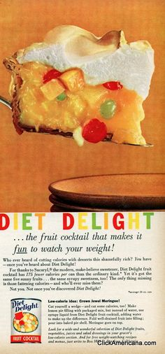 Fruit cocktail meringue pie?  I can't speak to calorificness, but this seems misguided at worst.   [Fabulous fifties fun with fruit cocktail...makes it fun to watch your weight? Who sold you on that nonsense, Bucky?]
