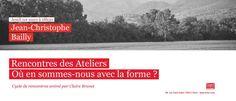 Rencontre des Ateliers avec Jean-Christophe Bailly, écrivain, essayiste et dramaturge, 2012
