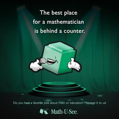 The best place for a mathematician is behind a counter. Funny Math Jokes, Math Humor, Math Cartoons, Math U See, Math Quotes, Lateral Thinking, Toot, Brain Teasers, Math Teacher