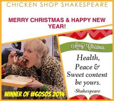 READ Chicken Shop Shakespeare XMAS Newsletter here: http://eepurl.com/_dZc9