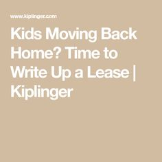 Kids Moving Back Home? Time to Write Up a Lease | Kiplinger Empty Nest Syndrome, Everything Has Change, List Of Questions, Kids Moves, Moving In Together, Getting Fired, Household Chores, Bad News, Adult Children