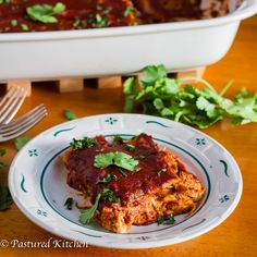 Fed & Fit » Guest Post from Pastured Kitchen: Chicken Enchilada Casserole Healthy Mexican Recipes, Healthy Living Recipes, Paleo Chicken Recipes, Primal Recipes, Clean Eating Recipes, Whole Food Recipes, Chicken Enchilada Casserole, Chicken Enchiladas, Fed And Fit