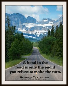 Love this pic my husband took in Glacier National Park ... and the quote is one of my favorites.