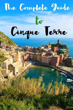 The Complete Guide To Visiting Cinque Terre in Italy!