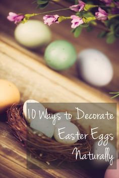 10 Ways to Decorate Easter Eggs Naturally