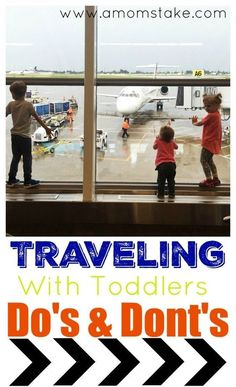 Traveling with toddlers can seem overwhelming, but these do's and don'ts will give you some easy to follow guidelines that will make any trip a success.
