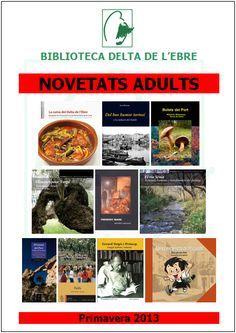 Podeu consultar la llista sencera de nous llibres seguint l'enllaç: http://www.bibliotecaspublicas.es/deltebre/imagenes/Primavera_2013_ADULTS.doc