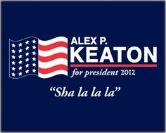 Alex P Keaton for President from the Family Ties tv show