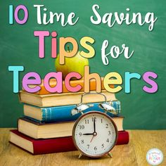 You MUST READ these 10 Time Saving Tips for Teachers! They will help you save time and get organized! FREE resources included.