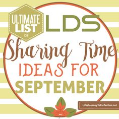 {Ultimate List} of LDS Sharing Time ideas for September 2016: The Gospel Will Be…