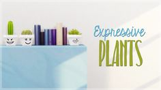 Lana CC Finds - bluehoppersimming: Expressive Plants - TS4...
