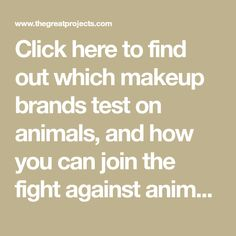 Click here to find out which makeup brands test on animals, and how you can join the fight against animal cruelty. Written by The Great Products.