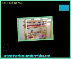 Toddler Bunk Bed Plans 214800 - Woodworking Plans and Projects!