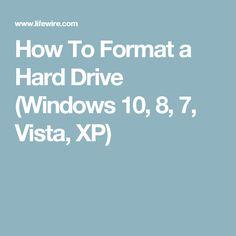 How To Format a Hard Drive (Windows 10, 8, 7, Vista, XP)