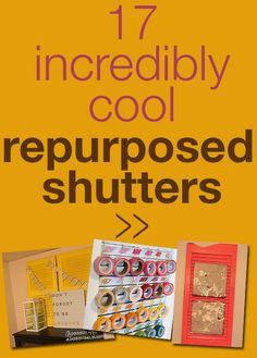 I had no idea so many cool things could be made out of an old shutter--I'm in love with these upcycles!!