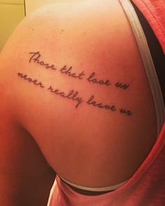 """Those who love us never really leave us"" Harry Potter quote tattoo"