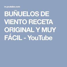 BUÑUELOS DE VIENTO RECETA ORIGINAL Y MUY FÁCIL - YouTube