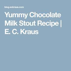 Yummy Chocolate Milk Stout Recipe | E. C. Kraus