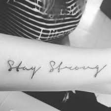 Resultado de imagen para tattoo stay strong