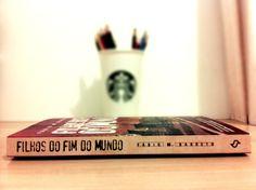 Filhos do Fim do Mundo, Dicas de Livros, Reading, Eu Amo Ler, Books, Starbucks