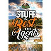 Free Kindle Book -  The Stuff the Best Land Agents Do: And you should do them, too!