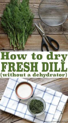 Measure & Whisk: Real food cooking with a dash of minimalist living: How to Dry Fresh Dill (without a dehydrator) herbs Dill Recipes, Herb Recipes, Canning Recipes, Whole Food Recipes, Canning 101, Freezer Recipes, Dishes Recipes, Copycat Recipes, Healthy Recipes