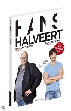 Hans halveert, Ralph Moorman & Hans van der Beek