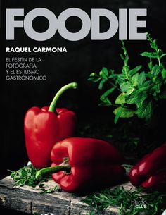Foodie by Raquel Carmona: Digital Food Photography & Styling