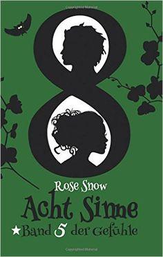 Acht Sinne: Band 5 der Gefühle: 8 Sinne Fantasy-Saga 5: Amazon.de: Rose Snow: Bücher