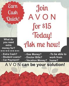 Whatever you need extra money for, this could be your solution. The website will walk you through signing up, and I will be there for you to help you get started, and me and the wonderful Avon family will be there for ongoing mentoring. Start your own business today!!! To register go to: startavon.com Reference code: ktjepkes
