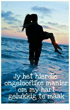 Jy maak my hart gelukkig Love Quotes With Images, Best Love Quotes, Romantic Love Quotes, True Love Poems, Couple Caption, When Everything Goes Wrong, Good Morning Angel, Afrikaanse Quotes, Cute Couple Quotes