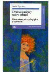 Dramatización y teatro infantil : dimensiones psicopedagógicas y expresivas / por Isabel Tejerina Senior Boys