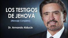Doctor Armando Alducin | LOS TESTIGOS DE JEHOVÁ | Prédicas Cristianas 2016