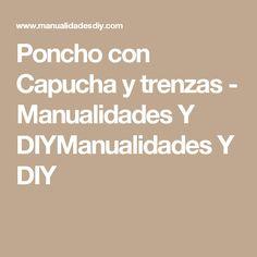Poncho con Capucha y trenzas - Manualidades Y DIYManualidades Y DIY