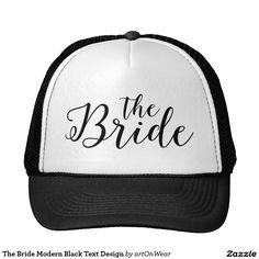 The Bride Modern Black Text Design Trucker Hat