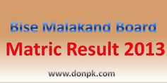 bise malakand board matric part1 and part 2 result 2014 on donpk.com.