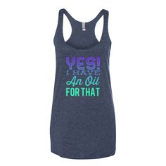 Yes! I Have An Oil For That! Tank Top