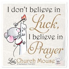There is no such thing as luck...we are on God's plan...for us..never ever forget that!
