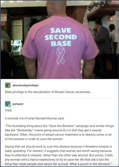 #feminism #STOP SEXUALIZING BREAST CANCER not to mention men can get breast cancer too so....