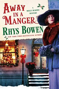 Away in a Manger (Molly Murphy Mysteries) by Rhys Bowen.  please click on the book jacket to check availability or place a hold @ Otis. (11/17/15)
