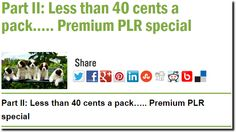 Part II: Less than 40 cents a pack….. Premium PLR special