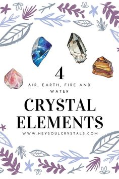 Crystal Elements - Air Crystal, Fire Crystal, Water Crystal and the Earth Crystal (Crystal Healing For Beginners)