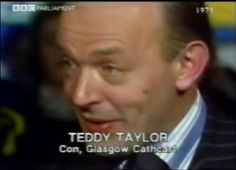 An unhappy Teddy Taylor - on the verge of joining the Cabinet as Scottish Secretary, had he not lost his seat of Glasgow Cathcart in 1979.
